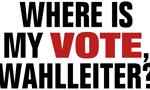 Where is my Vote, Wahlleiter?
